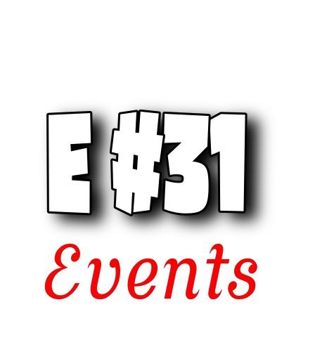 E #31 Events