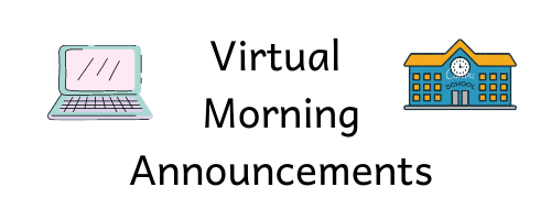 Virtual Morning Announcements