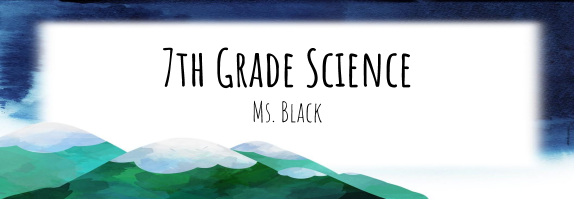 7th Grade Science with Ms. Black