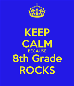 keep calm 8th grade rocks meme