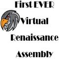 First EVER Virtual Renaissance Assembly