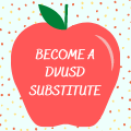 Become a DVUSD Substitute Teacher Today!