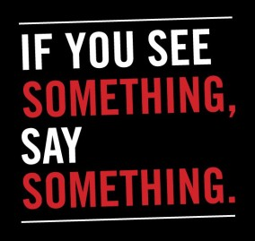 If u see something, say something