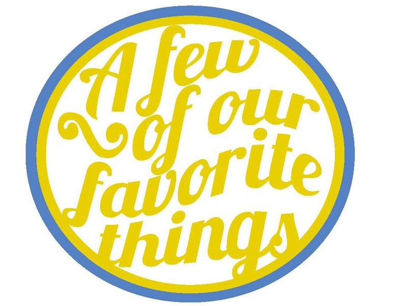 Our Favorite Things!