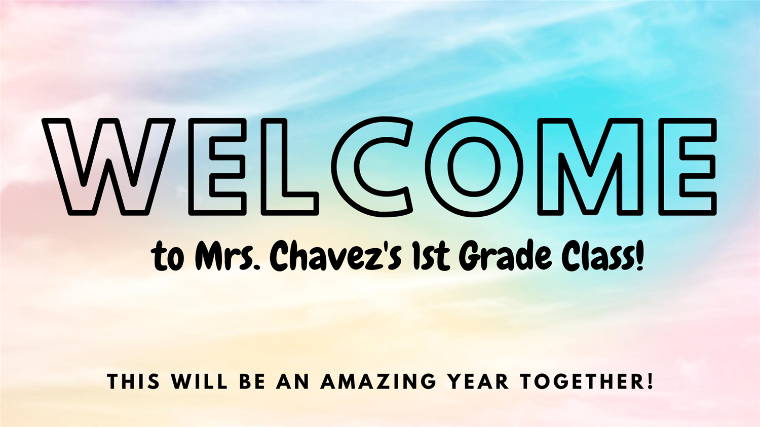 Welcome to Mrs. Chavez's First Grade Class!