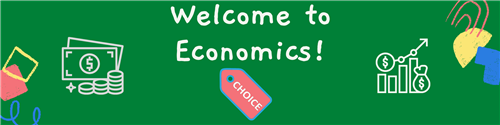 Welcome to Economics!